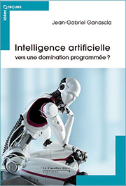 Intelligence artificielle vers une domination program­mée?